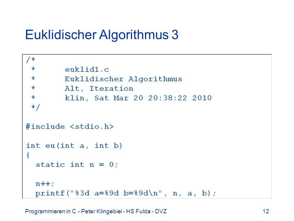 Programmieren in C - Peter Klingebiel - HS Fulda - DVZ12 Euklidischer Algorithmus 3
