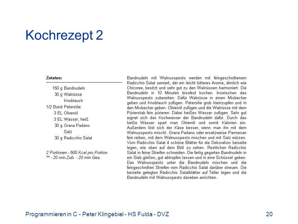Programmieren in C - Peter Klingebiel - HS Fulda - DVZ20 Kochrezept 2