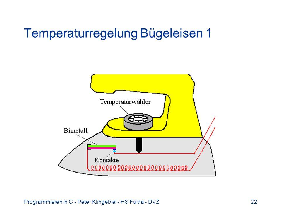 Programmieren in C - Peter Klingebiel - HS Fulda - DVZ22 Temperaturregelung Bügeleisen 1