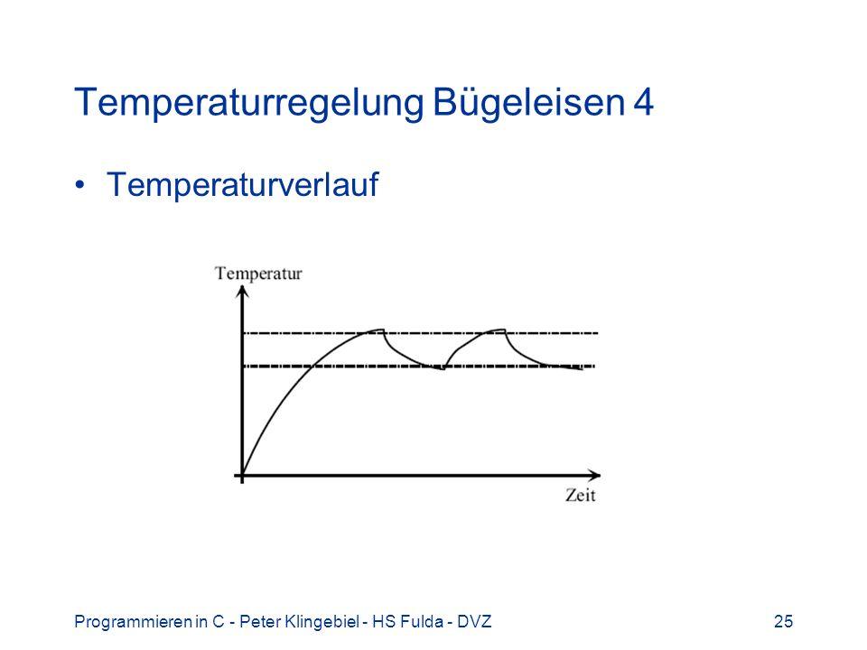 Programmieren in C - Peter Klingebiel - HS Fulda - DVZ25 Temperaturregelung Bügeleisen 4 Temperaturverlauf