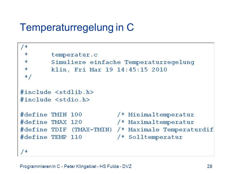 Programmieren in C - Peter Klingebiel - HS Fulda - DVZ28 Temperaturregelung in C