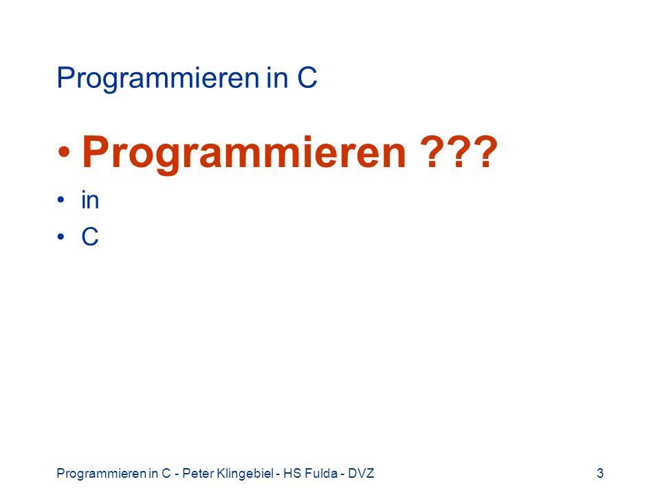 3 Programmieren in C Programmieren ??? in C