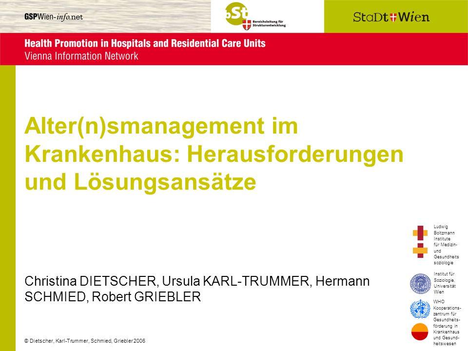 © Dietscher, Karl-Trummer, Schmied, Griebler 2006 Ludwig Boltzmann Institute für Medizin- und Gesundheits soziologie WHO Kooperations- zentrum für Ges