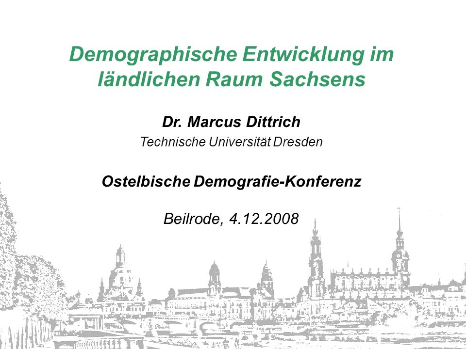 Demographische Entwicklung im ländlichen Raum Sachsens Dr.