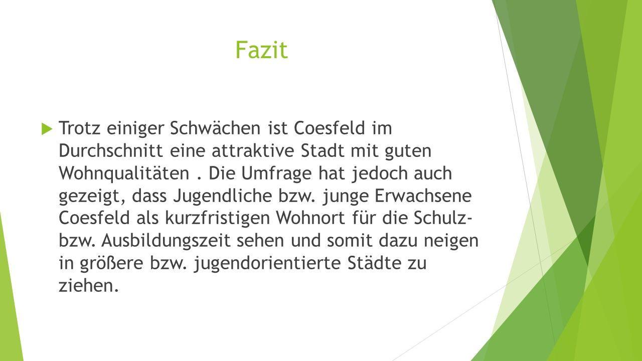 Fazit Trotz einiger Schwächen ist Coesfeld im Durchschnitt eine attraktive Stadt mit guten Wohnqualitäten.