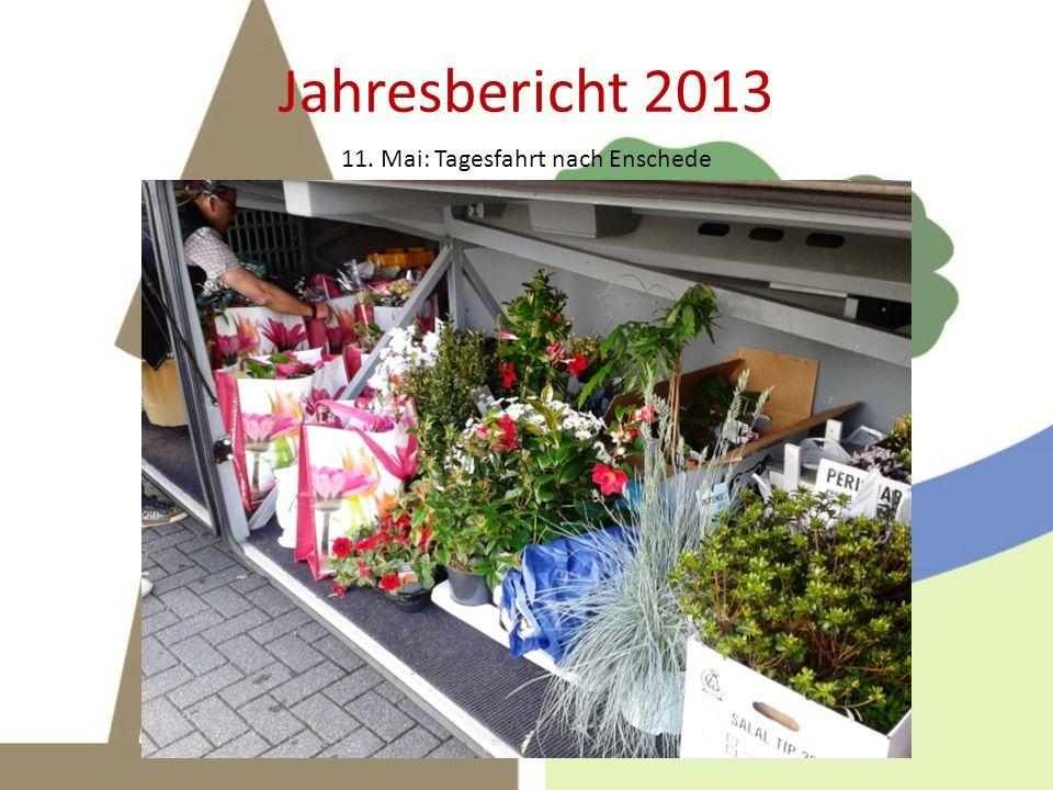 Jahresbericht 2013 11. Mai: Tagesfahrt nach Enschede