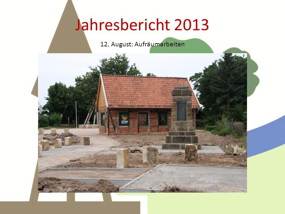 Jahresbericht 2013 24. August: letzte Pflasterarbeiten (binnen und buten)