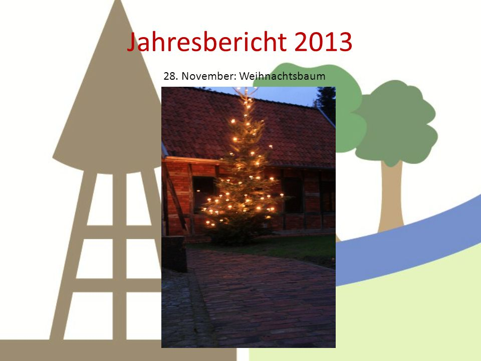 Jahresbericht 2013 28. November: Weihnachtsbaum