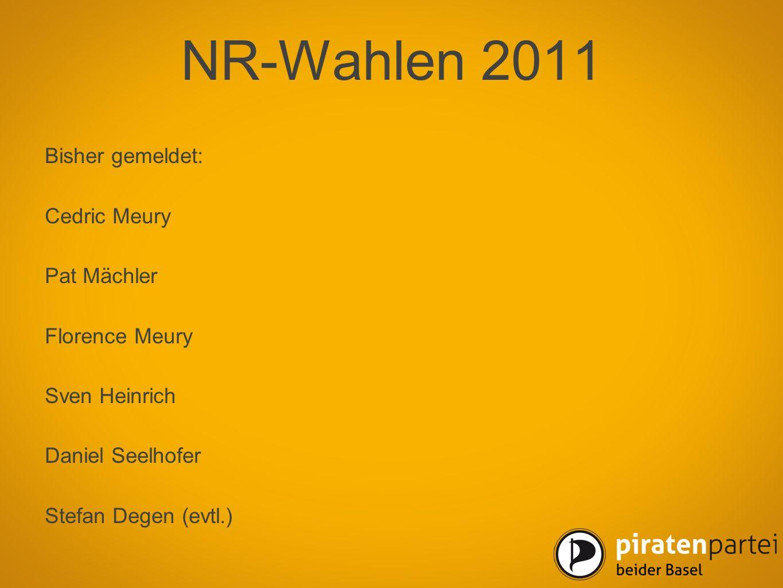 NR-Wahlen 2011 Bisher gemeldet: Cedric Meury Pat Mächler Florence Meury Sven Heinrich Daniel Seelhofer Stefan Degen (evtl.)