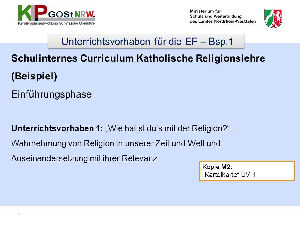 Schulinternes Curriculum Katholische Religionslehre (Beispiel) Einführungsphase Unterrichtsvorhaben 1: Wie hältst dus mit der Religion? – Wahrnehmung