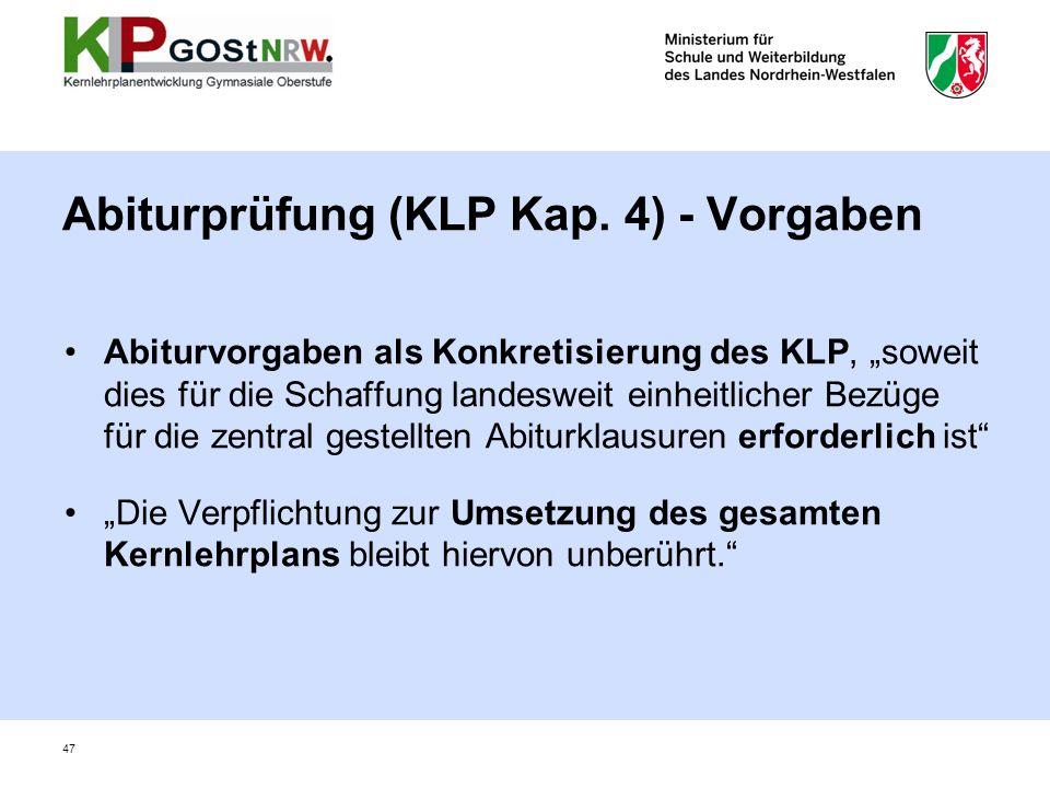 Abiturvorgaben als Konkretisierung des KLP, soweit dies für die Schaffung landesweit einheitlicher Bezüge für die zentral gestellten Abiturklausuren e