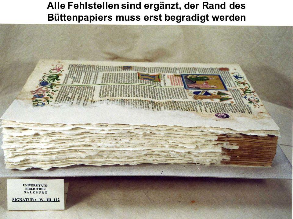 Alle Fehlstellen sind ergänzt, der Rand des Büttenpapiers muss erst begradigt werden