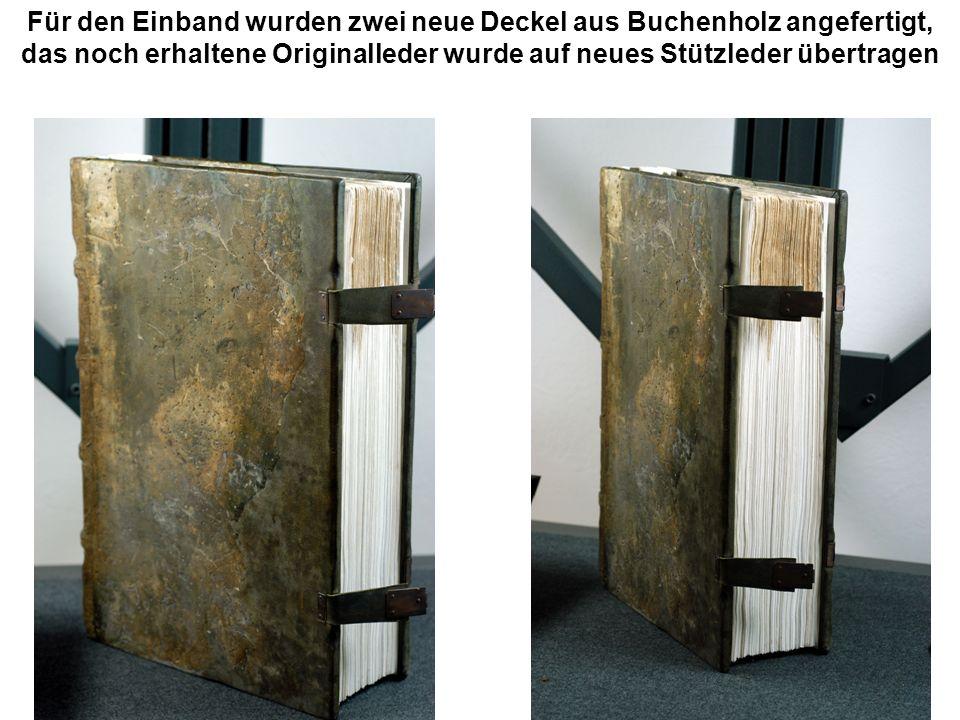 Für den Einband wurden zwei neue Deckel aus Buchenholz angefertigt, das noch erhaltene Originalleder wurde auf neues Stützleder übertragen