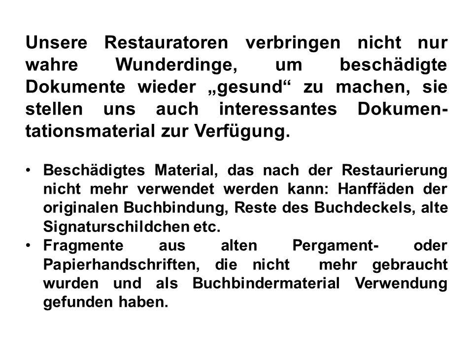 Unsere Restauratoren verbringen nicht nur wahre Wunderdinge, um beschädigte Dokumente wieder gesund zu machen, sie stellen uns auch interessantes Doku