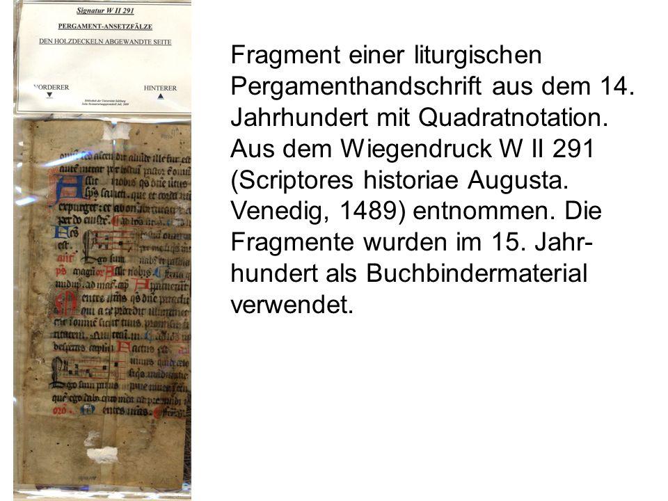 Fragment einer liturgischen Pergamenthandschrift aus dem 14. Jahrhundert mit Quadratnotation. Aus dem Wiegendruck W II 291 (Scriptores historiae Augus