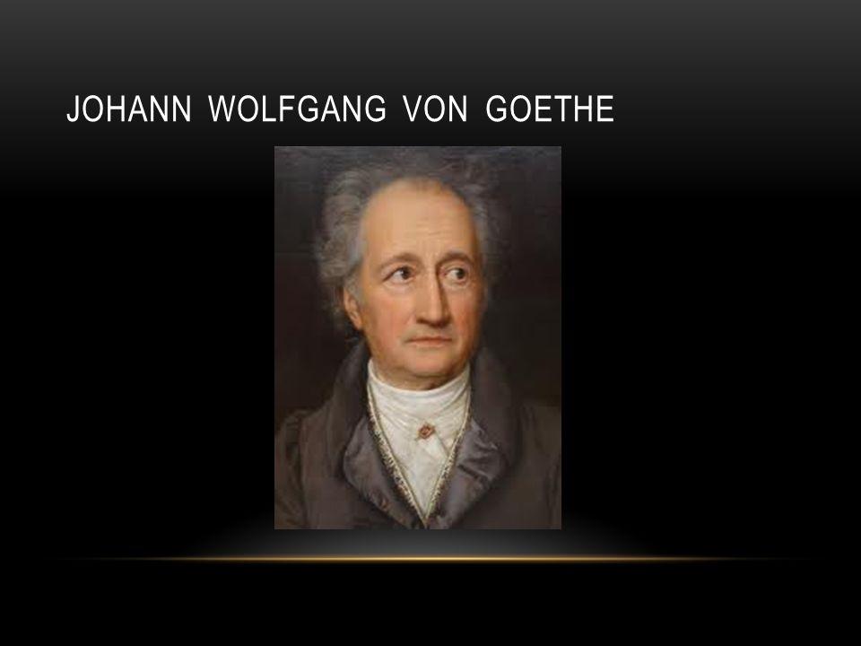 DATUM UND ORT DER GEBURT Johann Wolfgang von Goethe wurde geboren 28.