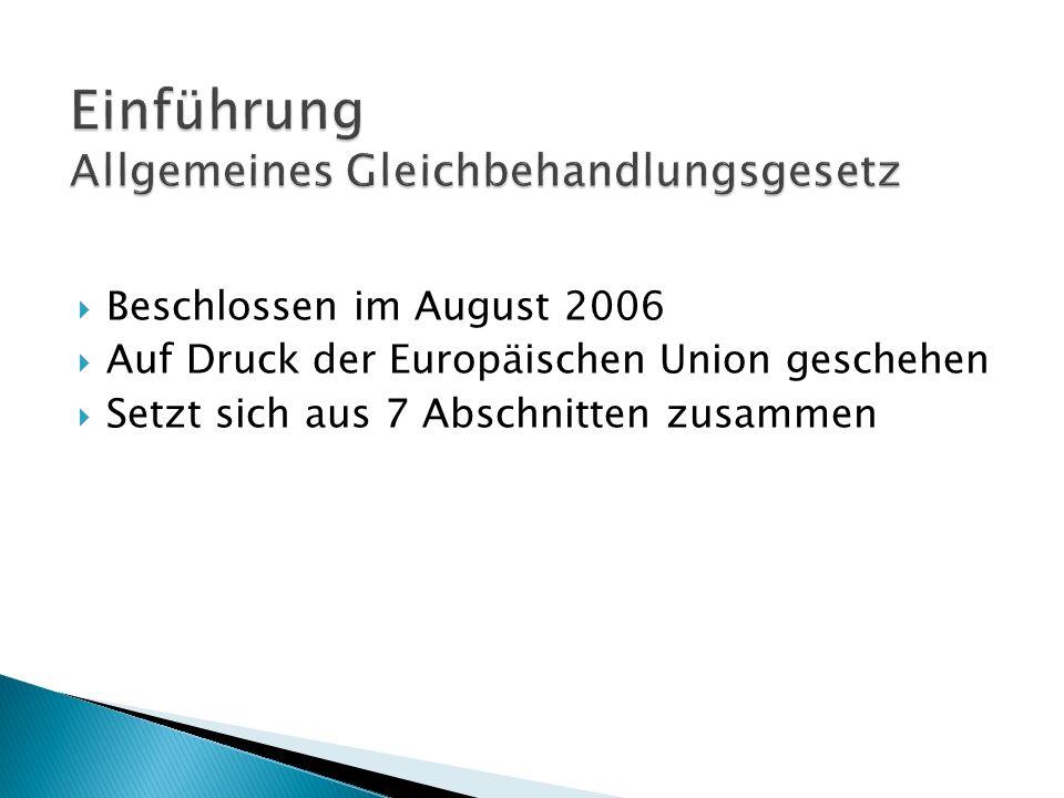 Beschlossen im August 2006 Auf Druck der Europäischen Union geschehen Setzt sich aus 7 Abschnitten zusammen
