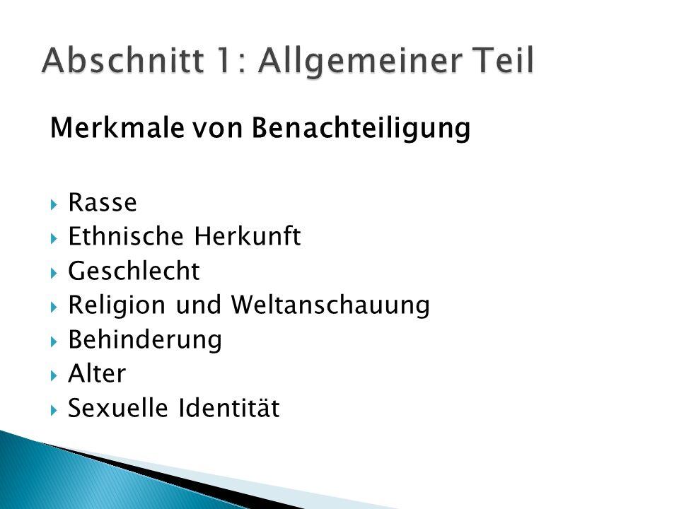 Merkmale von Benachteiligung Rasse Ethnische Herkunft Geschlecht Religion und Weltanschauung Behinderung Alter Sexuelle Identität