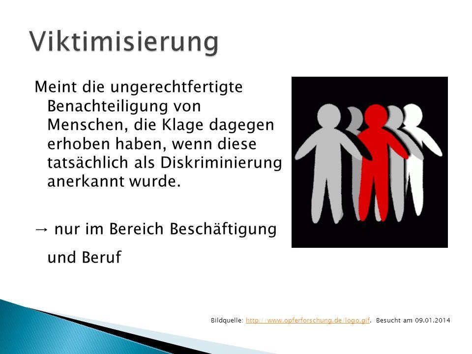 Meint die ungerechtfertigte Benachteiligung von Menschen, die Klage dagegen erhoben haben, wenn diese tatsächlich als Diskriminierung anerkannt wurde.
