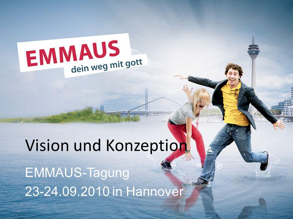 Vision und Konzeption EMMAUS-Tagung 23-24.09.2010 in Hannover