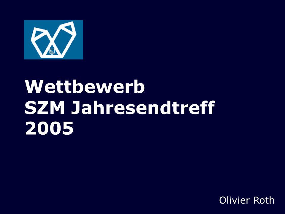 Wettbewerb SZM Jahresendtreff 2005 Olivier Roth