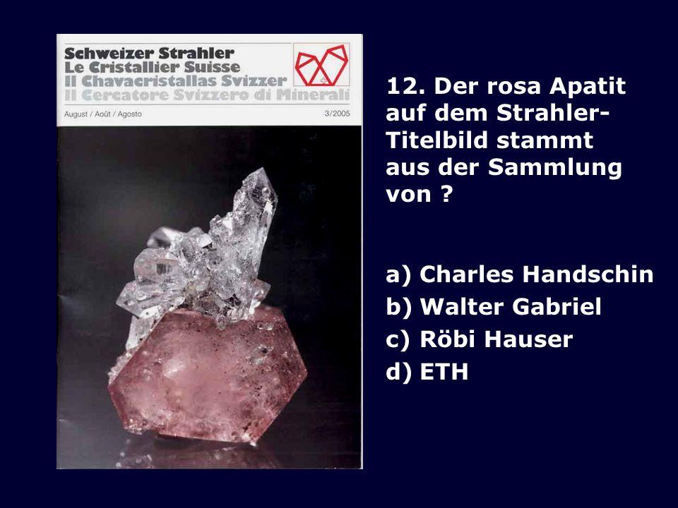 12.Der rosa Apatit auf dem Strahler- Titelbild stammt aus der Sammlung von .