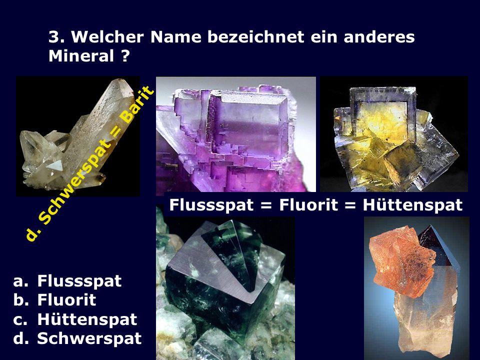 3.Welcher Name bezeichnet ein anderes Mineral .
