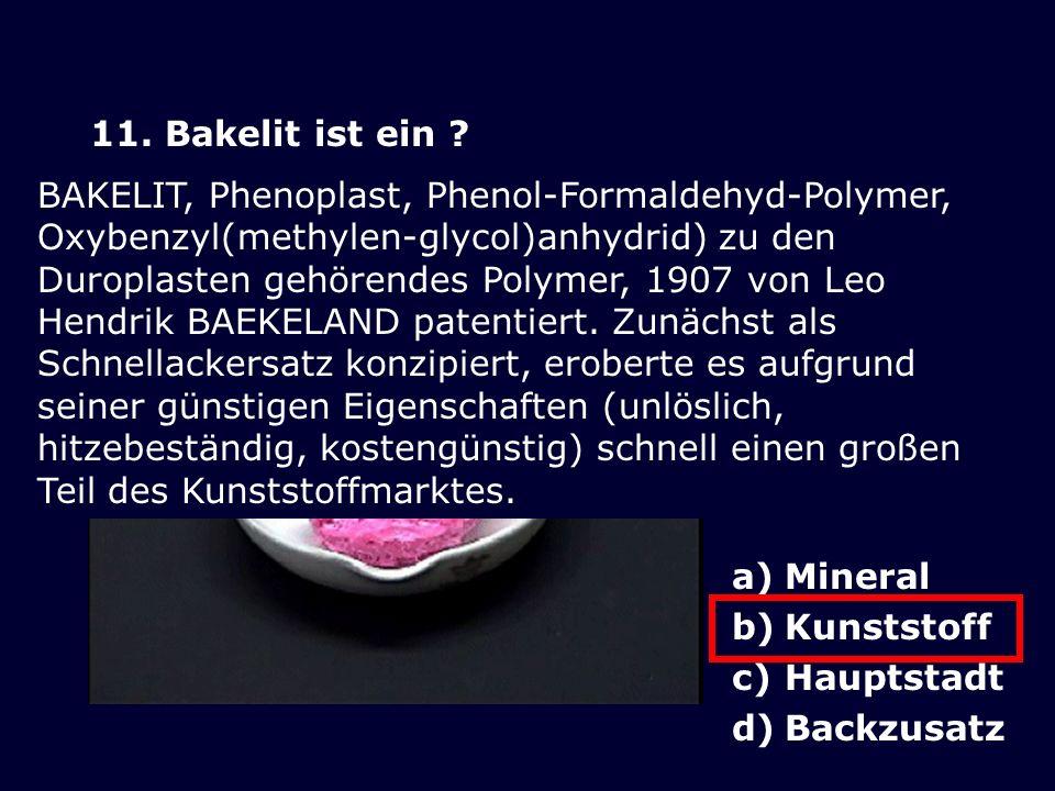 11.Bakelit ist ein .