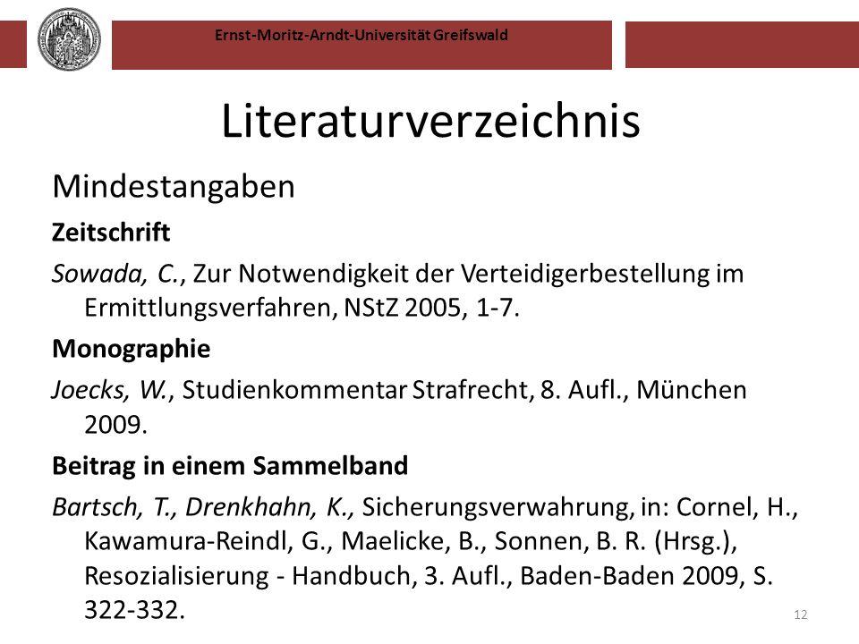 Ernst-Moritz-Arndt-Universität Greifswald Literaturverzeichnis Mindestangaben Zeitschrift Sowada, C., Zur Notwendigkeit der Verteidigerbestellung im E