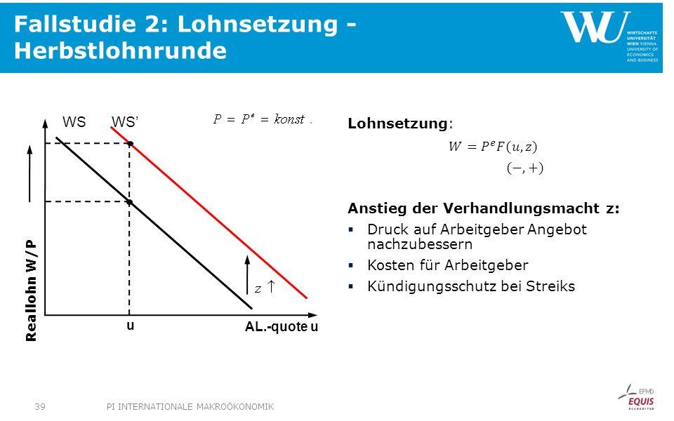 Fallstudie 2: Lohnsetzung - Herbstlohnrunde Reallohn W/P AL.-quote u WS u PI INTERNATIONALE MAKROÖKONOMIK39