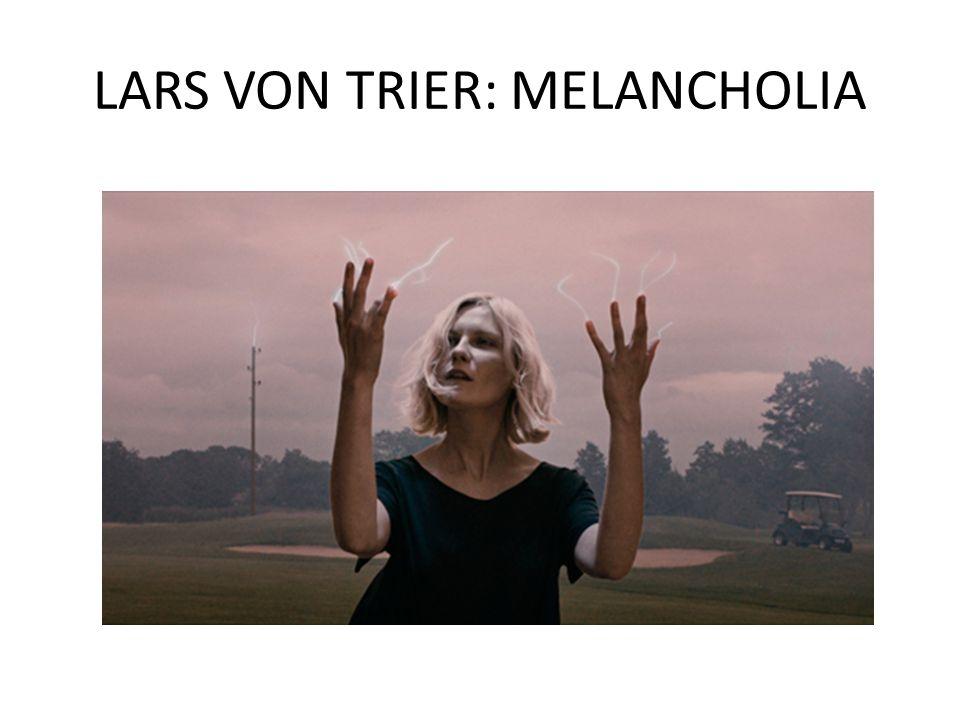 LARS VON TRIER: MELANCHOLIA