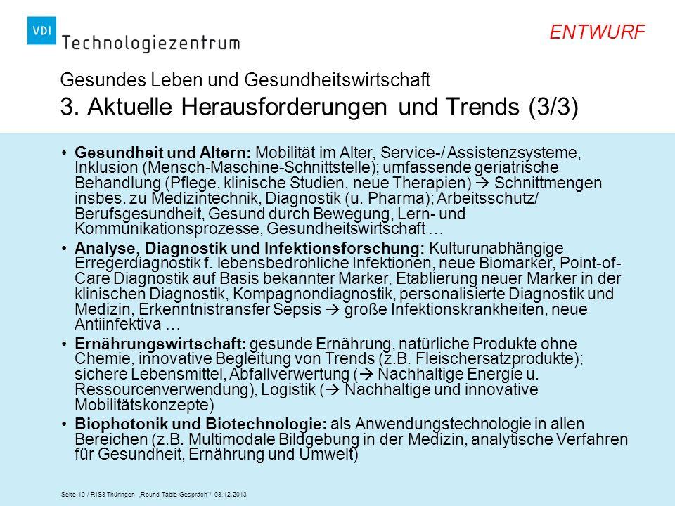 Seite 10 / RIS3 Thüringen Round Table-Gespräch/ 03.12.2013 ENTWURF Gesundheit und Altern: Mobilität im Alter, Service-/ Assistenzsysteme, Inklusion (M