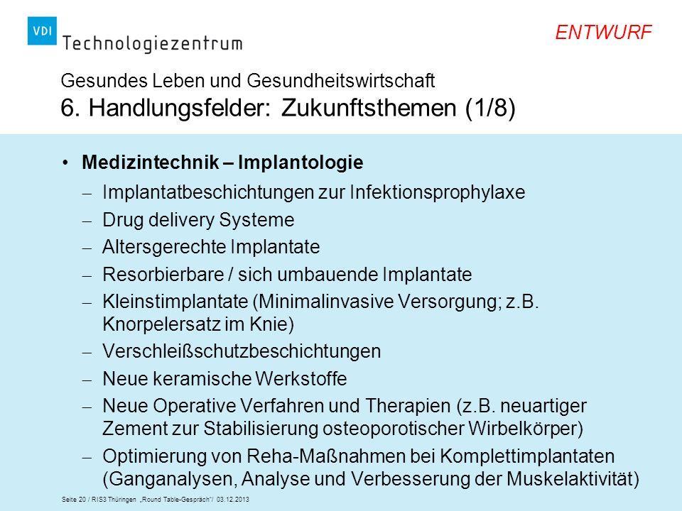 Seite 20 / RIS3 Thüringen Round Table-Gespräch/ 03.12.2013 ENTWURF Gesundes Leben und Gesundheitswirtschaft 6. Handlungsfelder: Zukunftsthemen (1/8) M