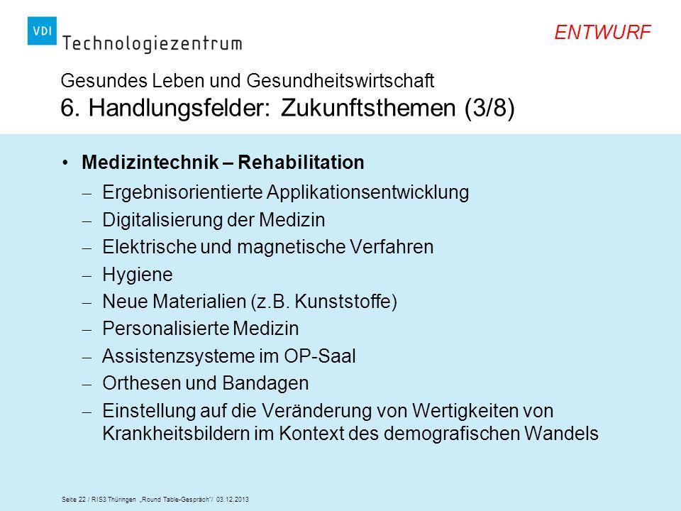Seite 22 / RIS3 Thüringen Round Table-Gespräch/ 03.12.2013 ENTWURF Gesundes Leben und Gesundheitswirtschaft 6. Handlungsfelder: Zukunftsthemen (3/8) M