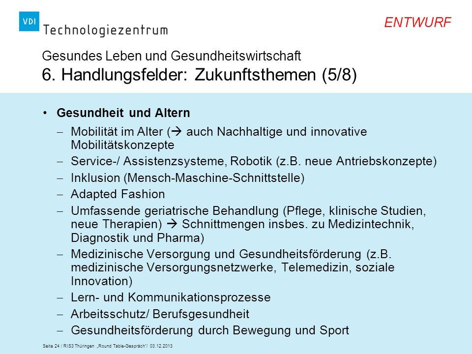Seite 24 / RIS3 Thüringen Round Table-Gespräch/ 03.12.2013 ENTWURF Gesundes Leben und Gesundheitswirtschaft 6. Handlungsfelder: Zukunftsthemen (5/8) G