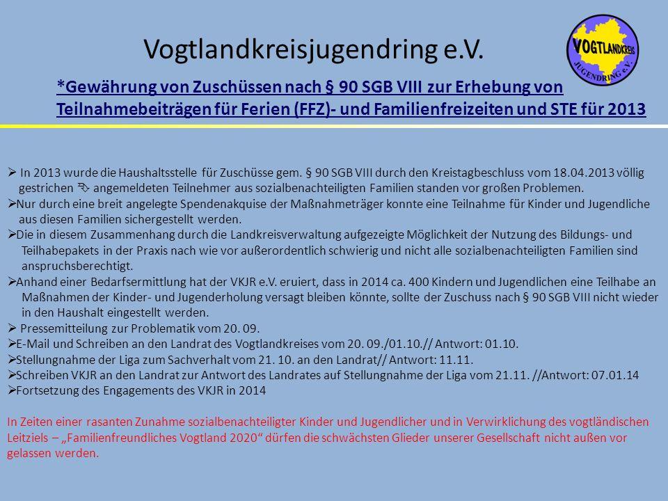 Vogtlandkreisjugendring e.V. *Gewährung von Zuschüssen nach § 90 SGB VIII zur Erhebung von Teilnahmebeiträgen für Ferien (FFZ)- und Familienfreizeiten