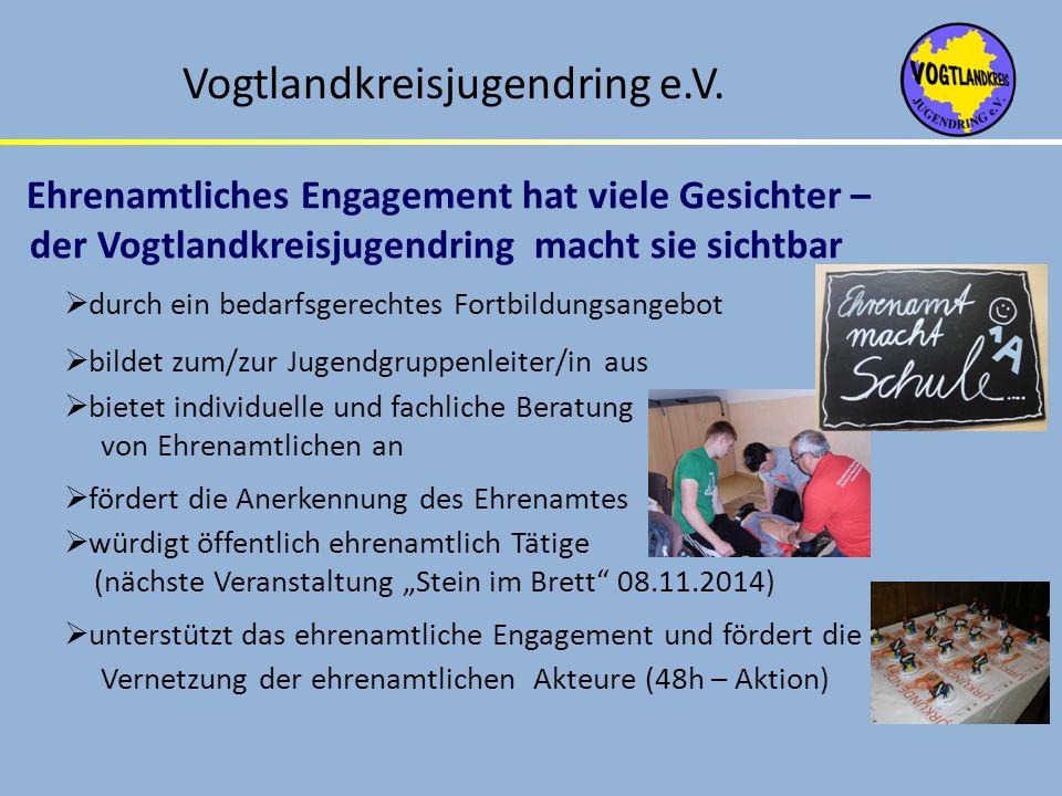 Vogtlandkreisjugendring e.V. durch ein bedarfsgerechtes Fortbildungsangebot bildet zum/zur Jugendgruppenleiter/in aus bietet individuelle und fachlich