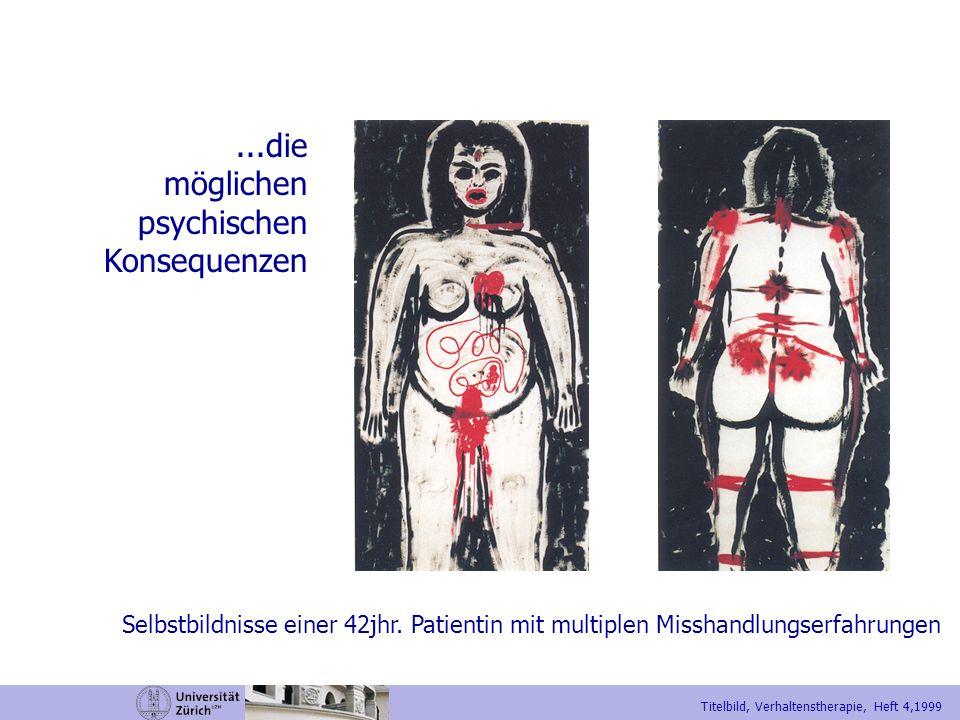 Selbstbildnisse einer 42jhr. Patientin mit multiplen Misshandlungserfahrungen Titelbild, Verhaltenstherapie, Heft 4,1999...die möglichen psychischen K