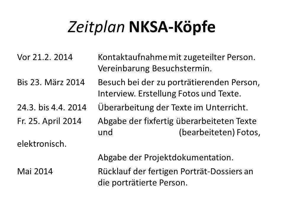 Zeitplan NKSA-Köpfe Vor 21.2. 2014Kontaktaufnahme mit zugeteilter Person.