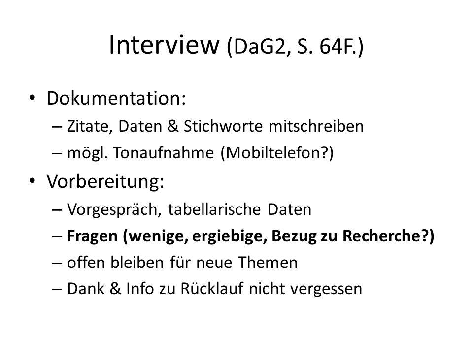 Interview (DaG2, S. 64F.) Dokumentation: – Zitate, Daten & Stichworte mitschreiben – mögl.