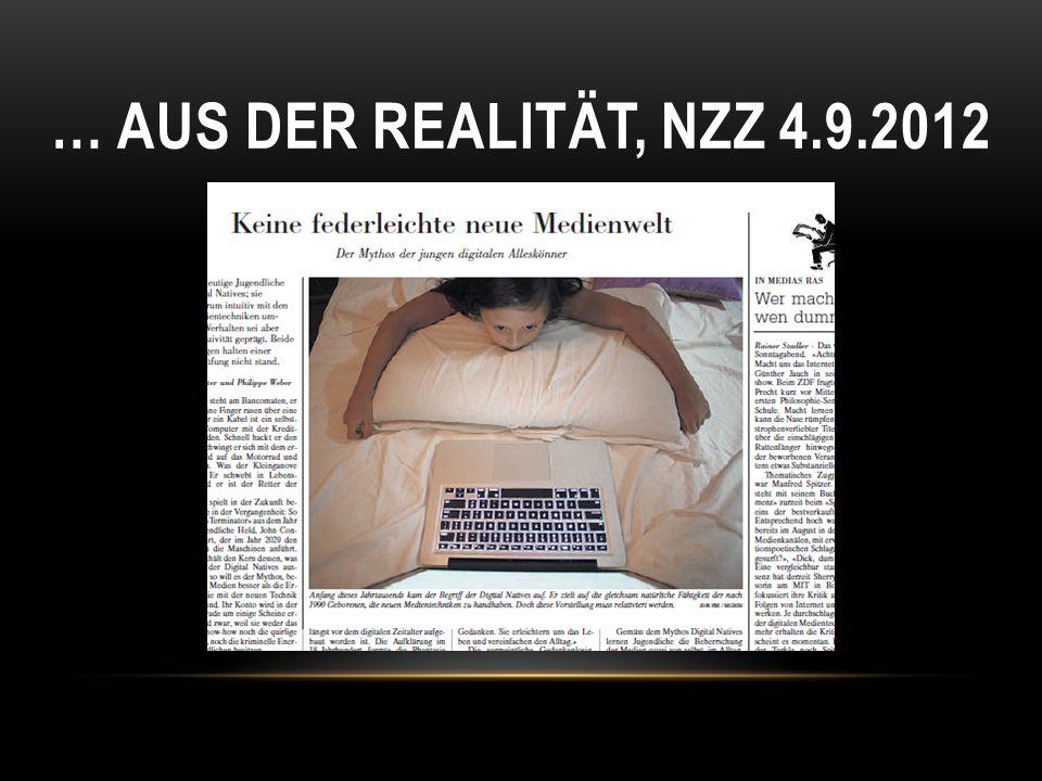 … AUS DER REALITÄT, NZZ 4.9.2012