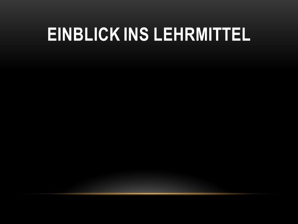 EINBLICK INS LEHRMITTEL