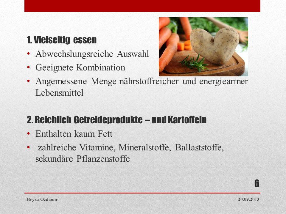1. Vielseitig essen Abwechslungsreiche Auswahl Geeignete Kombination Angemessene Menge nährstoffreicher und energiearmer Lebensmittel 2. Reichlich Get