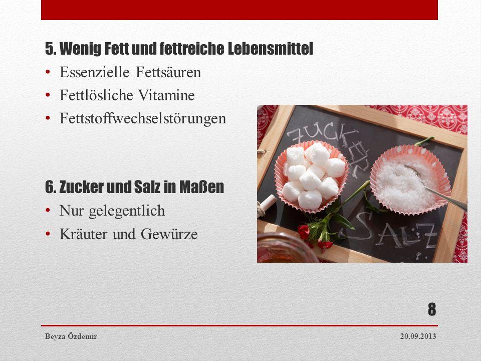 7.Reichlich Flüssigkeit Lebensnotwendig Energiearme Getränke Alkohol nur in kleinen Mengen 8.