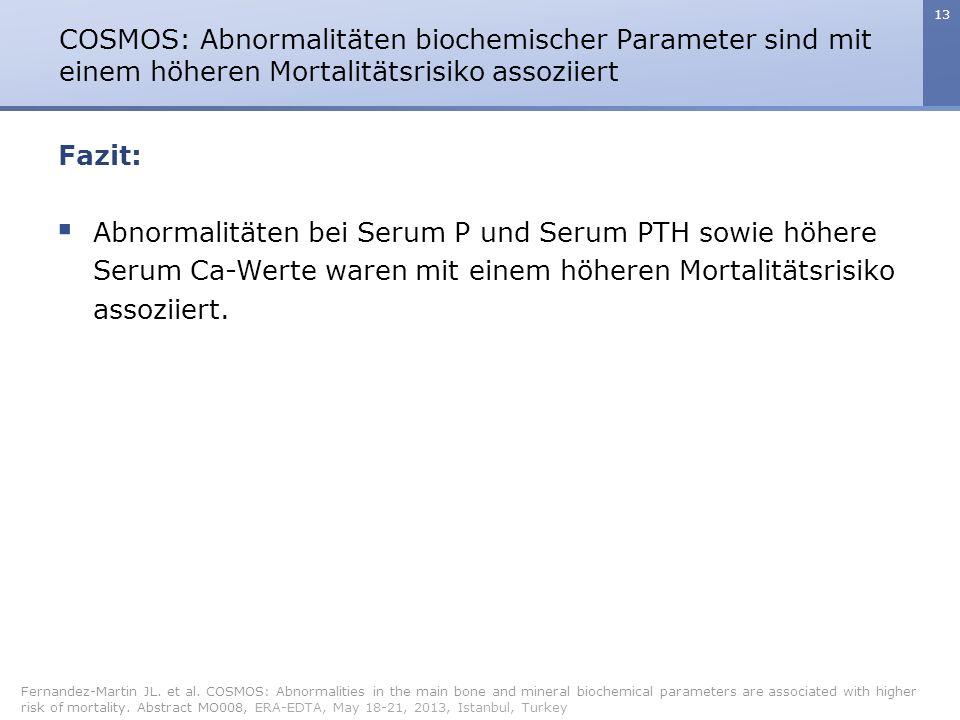 13 COSMOS: Abnormalitäten biochemischer Parameter sind mit einem höheren Mortalitätsrisiko assoziiert Fernandez-Martin JL.