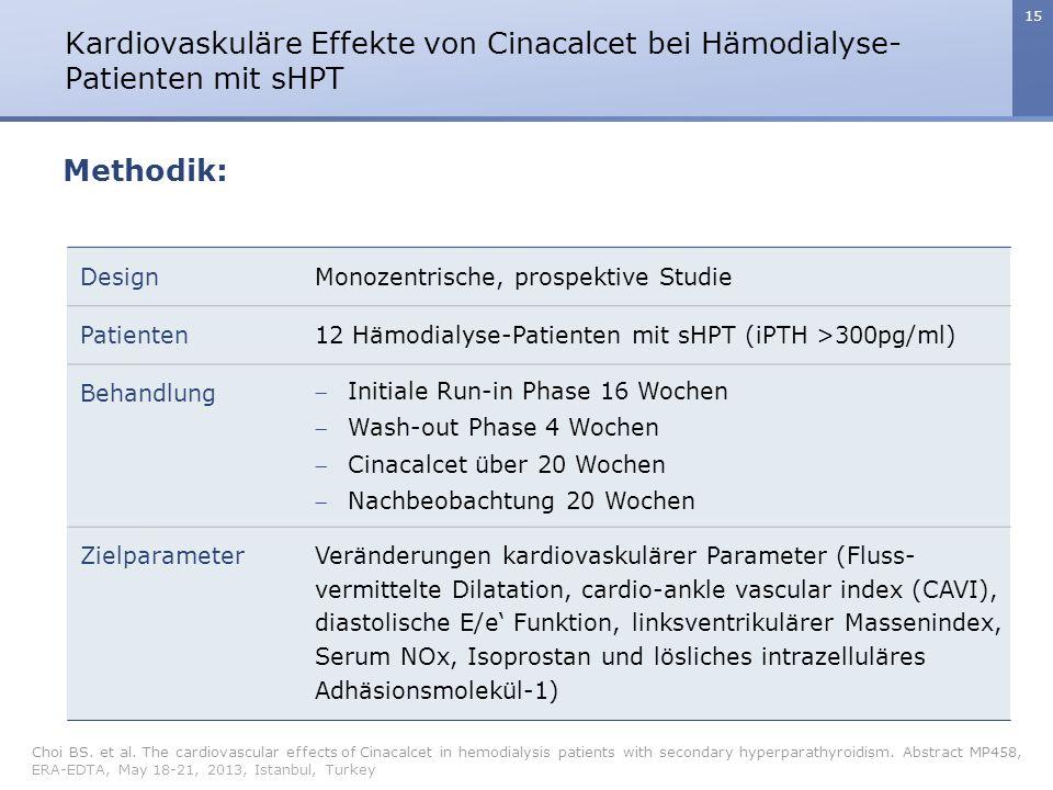 15 Kardiovaskuläre Effekte von Cinacalcet bei Hämodialyse- Patienten mit sHPT Choi BS. et al. The cardiovascular effects of Cinacalcet in hemodialysis