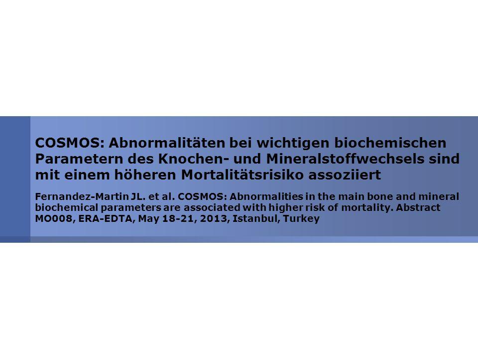 COSMOS: Abnormalitäten bei wichtigen biochemischen Parametern des Knochen- und Mineralstoffwechsels sind mit einem höheren Mortalitätsrisiko assoziier