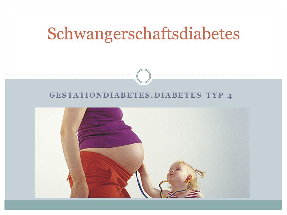 GESTATIONDIABETES,DIABETES TYP 4 Schwangerschaftsdiabetes