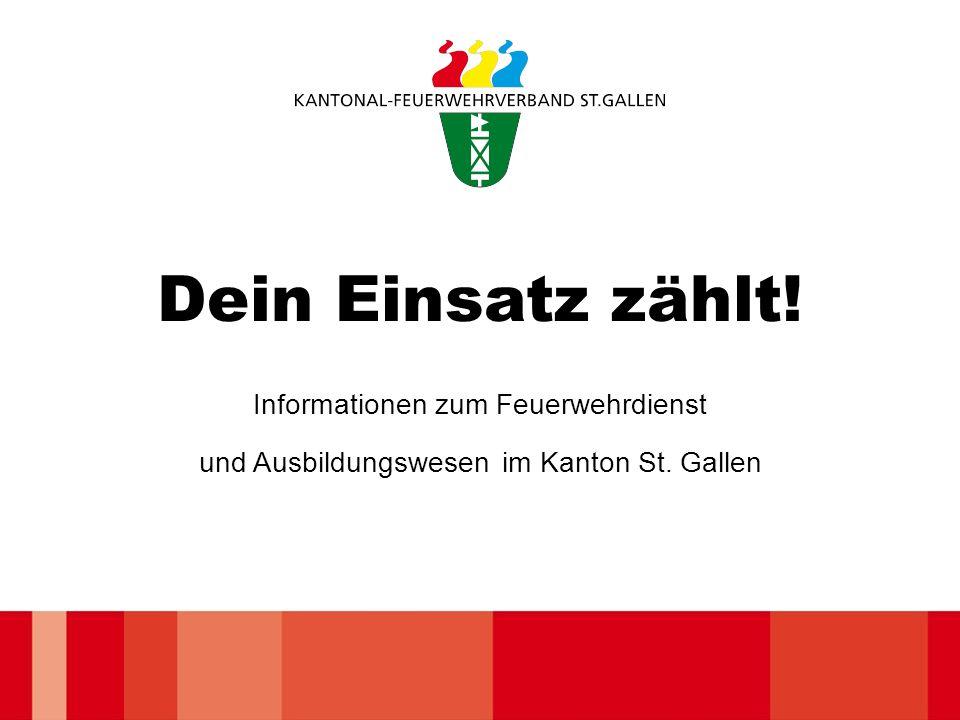 Dein Einsatz zählt! Informationen zum Feuerwehrdienst und Ausbildungswesen im Kanton St. Gallen