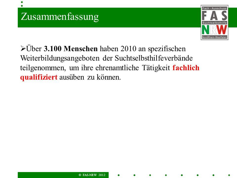 © FAS-NRW 2012 Zusammenfassung Über 3.100 Menschen haben 2010 an spezifischen Weiterbildungsangeboten der Suchtselbsthilfeverbände teilgenommen, um ih